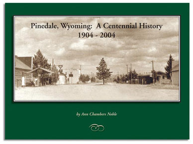 Pinedale, Wyoming: A Centennial History, 1904-2004