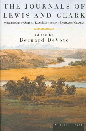 The Journals of Lewis and Clark  by Bernard DeVoto