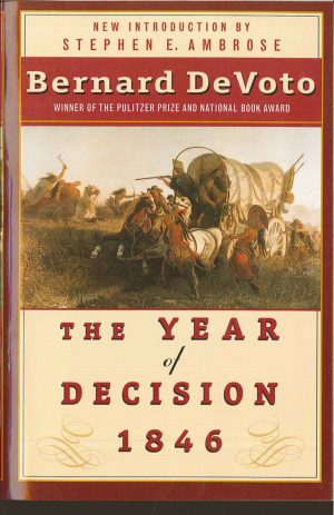The Year of Decision  by Bernard DeVoto
