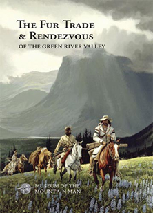 The Fur Trade and Rendezvous of the Green River Valley